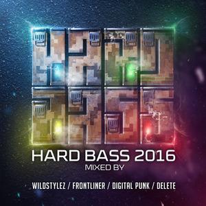 DELETE/WILDSTYLEZ/FRONTLINER/DIGITAL PUNK/VARIOUS - Hard Bass 2016 (unmixed Tracks)