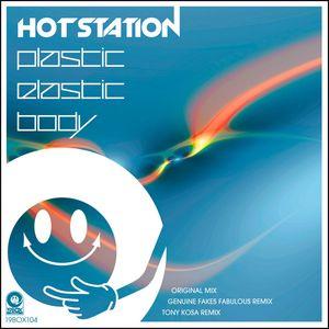 HOT STATION - Plastic Elastic Body