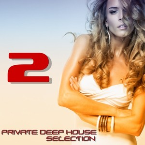 VARIOUS - Private Deep House Selection 2