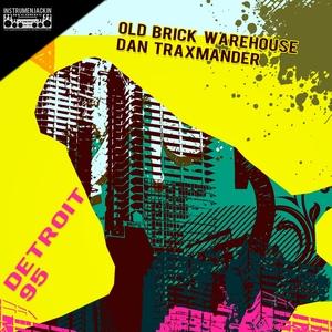 DAN TRAXMANDER/OLD BRICK WAREHOUSE - Detroit 95