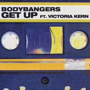 BODYBANGERS feat VICTORIA KERN - Get Up