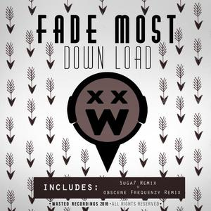 FADE MOST - Down Load EP