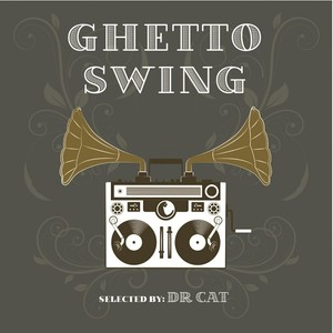 VARIOUS/DR CAT - Ghetto Swing/Selected By Dr Cat