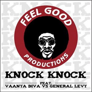 FEEL GOOD PRODUCTIONS/VAANYA DIVA vs GENERAL LEVY - Knock Knock EP