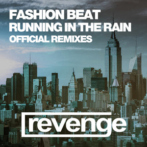 FASHION BEAT - Running In The Rain