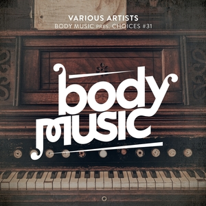 VARIOUS - Body Music: Choices #31