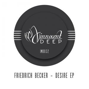 FRIEDRICH BECKER - Desire EP