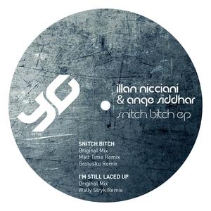 ILLAN NICCIANI/ANGE SIDDHAR - Snitch Bitch EP