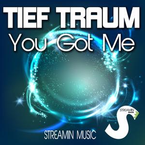 TIEF TRAUM - You Got Me