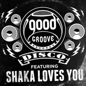 SHAKA LOVES YOU - Goodgroove Disco Series