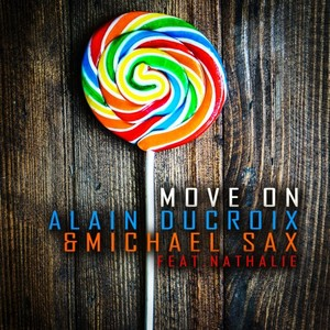 ALAIN DUCROIX/MICHAEL SAX feat NATHALIE - Move On