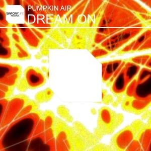 PUMPKIN AIR - Dream On