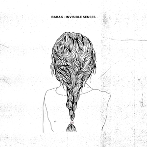 BABAK - Invisible Senses