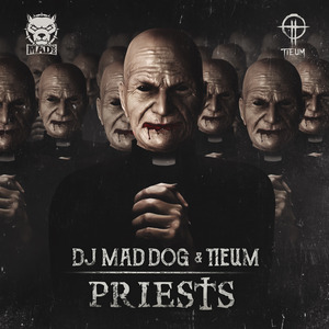 DJ MAD DOG/TIEUM - Priests