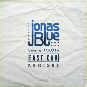 JONAS BLUE feat DAKOTA - Fast Car (Remixes)