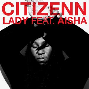 CITIZENN feat AISHA - Lady