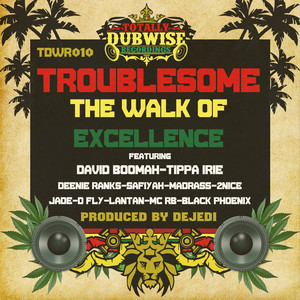 TROUBLESOME - The Walk Of Excellence