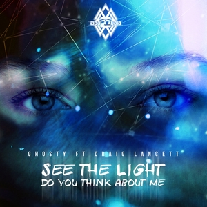 GHOSTY feat CRAIG LANCETT - See The Light