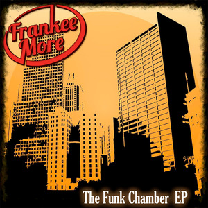 FRANKEE MORE - The Funk Chamber EP