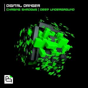 DIGITAL DANGER - Chasing Shadows/Deep Underground