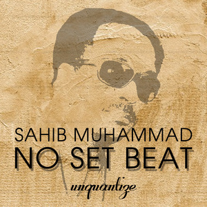SAHIB MUHAMMAD - No Set Beat