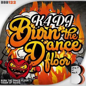 K4DJ - Burn The Dance Floor