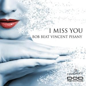 BOB BEAT/VINCENT PISANY - I Miss You