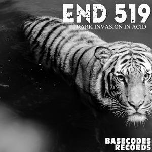 END 519 - Dark Invasion In Acid