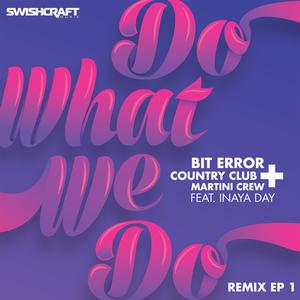 BIT ERROR/COUNTRY CLUB MARTINI CREW - Do What We Do