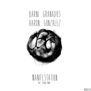 BARNI GRANADOS/AARON GONZALEZ - Manifestation EP