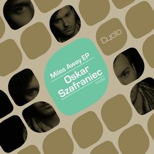 OSKAR SZAFRANIEC - Miles Away EP