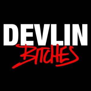 DEVLIN - Bitches