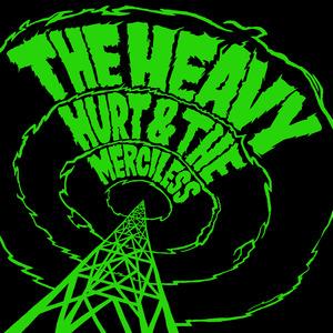THE HEAVY - Hurt & The Merciless