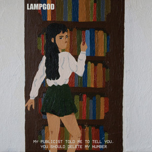 LAMPGOD - My Publicist Told Me To Tell You,You Should Delete My Number EP