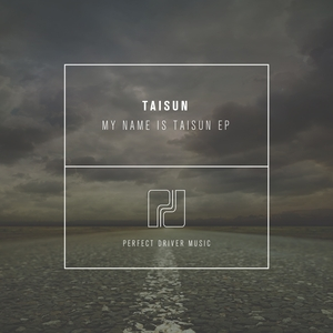 TAISUN - My Name Is Taisun EP