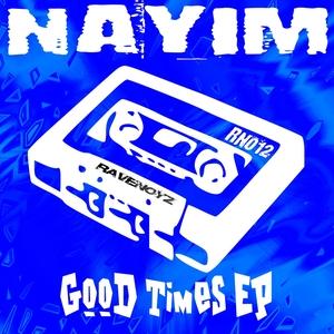 NAYIM - Good Times
