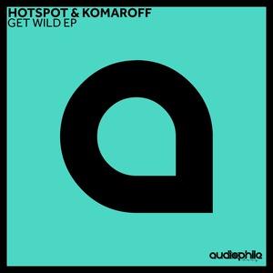 HOTSPOT/KOMAROFF - Get Wild EP