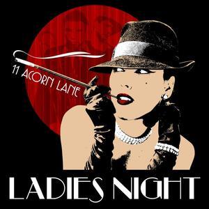 11 ACORN LANE - Ladies Night