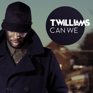 T WILLIAMS - Can We