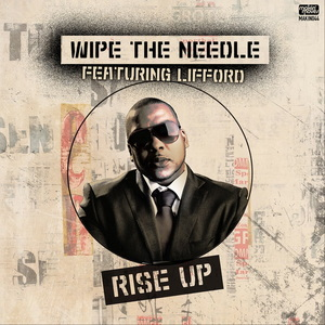 WIPE THE NEEDLE feat LIFFORD - Rise Up