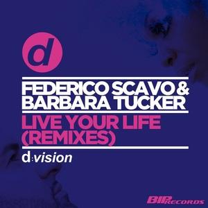 FEDERICO SCAVO/BARBARA TUCKER - Live Your Life (Remixes)