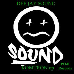 DEE JAY SOUND - Komtron EP