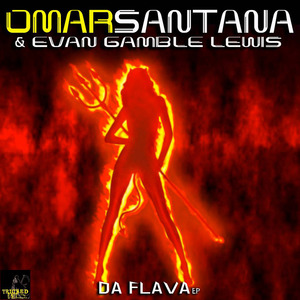 OMAR SANTANA/EVAN GAMBLE LEWIS - Da Flava