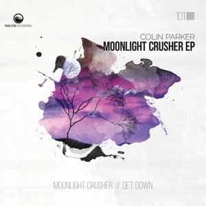 COLIN PARKER - Moonlight Crusher EP
