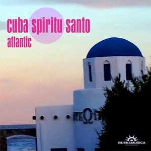 CUBA SPIRITU SANTO - Atlantic
