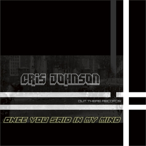 CRIS JOHNSON - Once You Said In My Mind