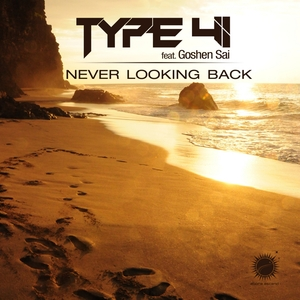 TYPE 41 feat GOSHEN SAI - Never Looking Back