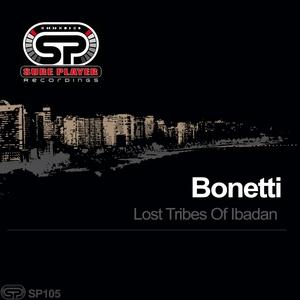 BONETTI - Lost Tribes Of Ibadan