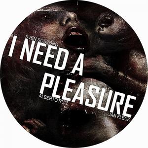 SVEN SOSSONG - I Need A Pleasure