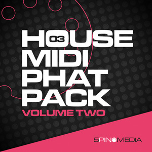 5PIN MEDIA - House MIDI Phat Pack Vol 2 (Sample Pack MIDI)